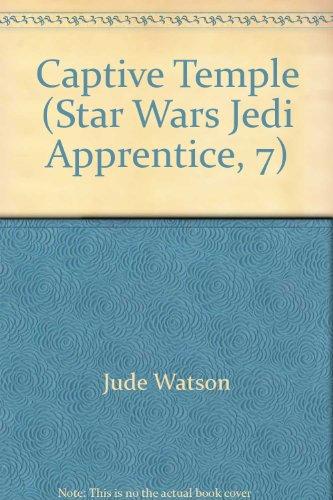9780606196192: The Captive Temple (Star Wars: Jedi Apprentice, Book 7)