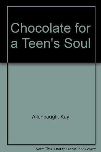 Chocolate for a Teen's Soul: Allenbaugh, Kay