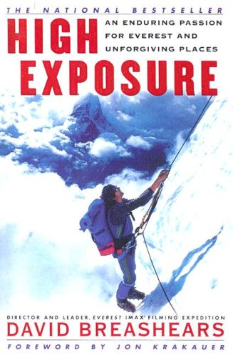 9780606196369: High Exposure: An Enduring Passion for Everest and Unforgiving Places