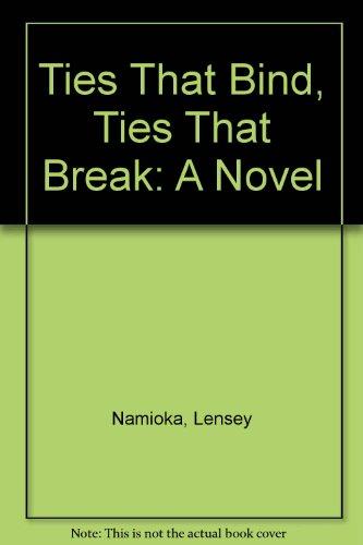 9780606197472: Ties That Bind, Ties That Break: A Novel
