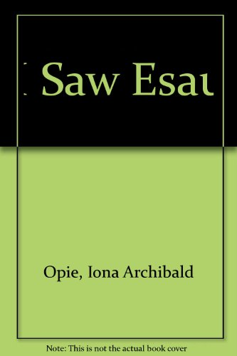 I Saw Esau (0606197583) by Opie, Iona Archibald; Opie, Peter