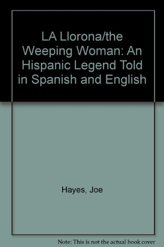 9780606197601: LA Llorona/the Weeping Woman: An Hispanic Legend Told in Spanish and English