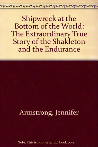 9780606197670: Shipwreck at the Bottom of the World: The Extraordinary True Story of the Shakleton and the Endurance