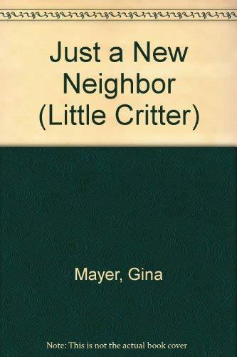 9780606198011: Just a New Neighbor (Little Critter)