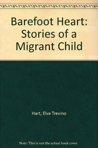 9780606198158: Barefoot Heart: Stories of a Migrant Child