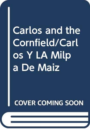 9780606198516: Carlos and the Cornfield/Carlos Y LA Milpa De Maiz