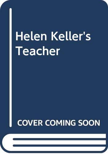9780606199223: Helen Keller's Teacher (Scholastic Biography)