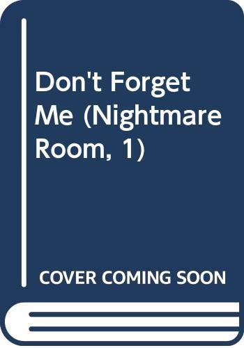 9780606199902: Don't Forget Me (Nightmare Room, 1)