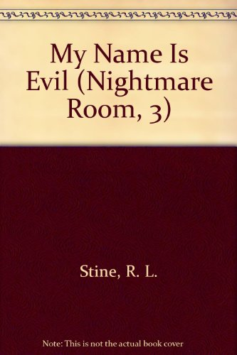 9780606199926: My Name Is Evil (Nightmare Room, 3)