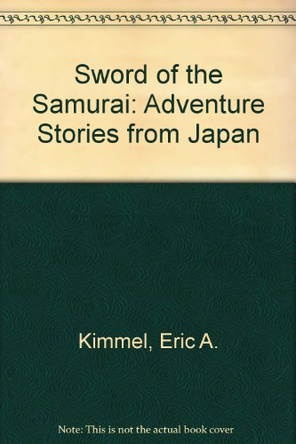 9780606199995: Sword of the Samurai: Adventure Stories from Japan