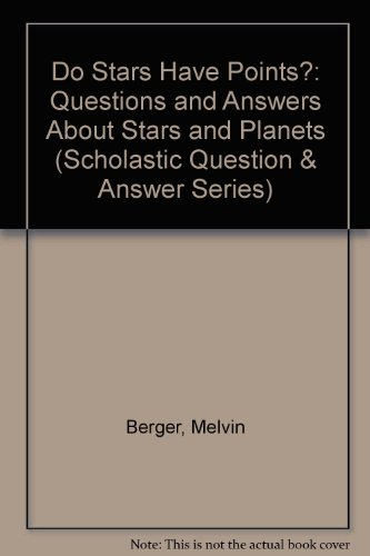 9780606200547: Do Stars Have Points?: Questions and Answers About Stars and Planets (Scholastic Question & Answer Series)