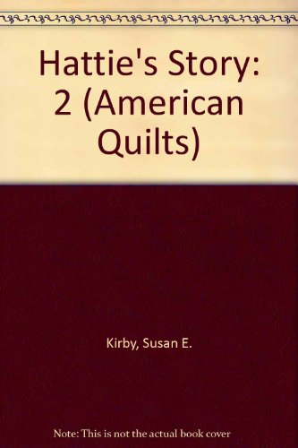 9780606200806: Hattie's Story (American Quilts, Book 2)
