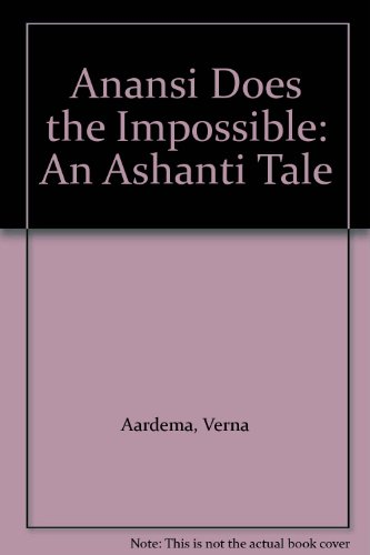 9780606200967: Anansi Does the Impossible: An Ashanti Tale