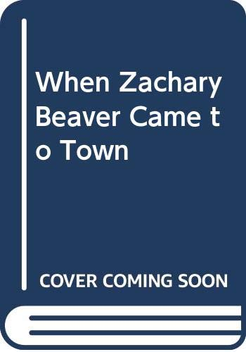 9780606201131: When Zachary Beaver Came to Town