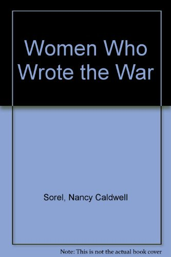 9780606201797: Women Who Wrote the War