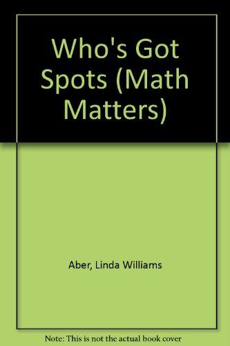 9780606201841: Who's Got Spots (Math Matters)
