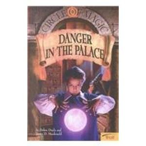 9780606202800: Danger in the Palace (Circle of Magic)