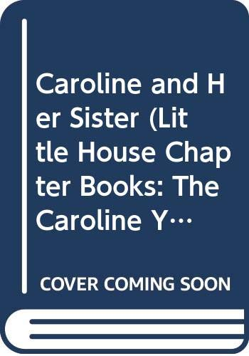 9780606202855: Caroline and Her Sister (Little House Chapter Books: the Caroline Years)