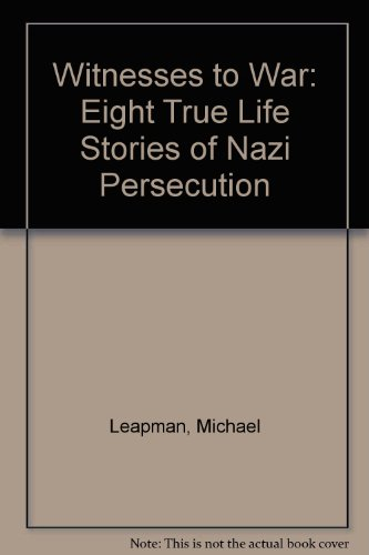 9780606203814: Witnesses to War: Eight True Life Stories of Nazi Persecution