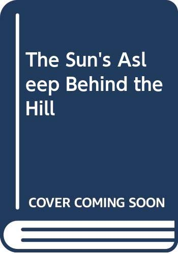 9780606204125: The Sun's Asleep Behind the Hill