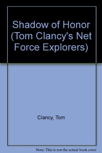 9780606204286: Shadow of Honor (Tom Clancy's Net Force; Young Adults, No. 8)