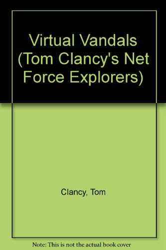 9780606204309: Virtual Vandals (Tom Clancy's Net Force; Young Adults, No. 1)