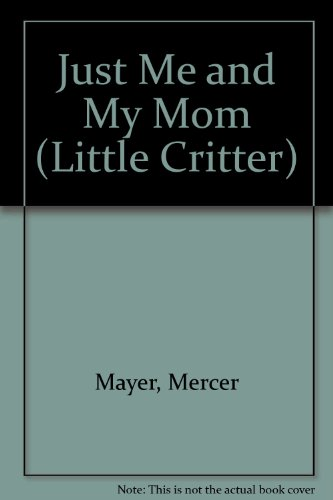 9780606204415: Just Me and My Mom (Little Critter)