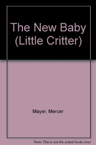 9780606204460: The New Baby (Little Critter)