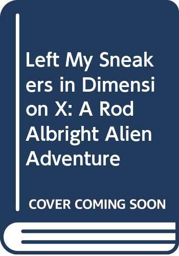 9780606204576: Left My Sneakers in Dimension X: A Rod Albright Alien Adventure