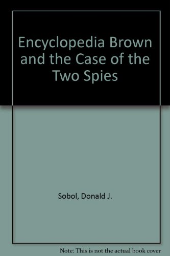 9780606204859: Encyclopedia Brown and the Case of the Two Spies