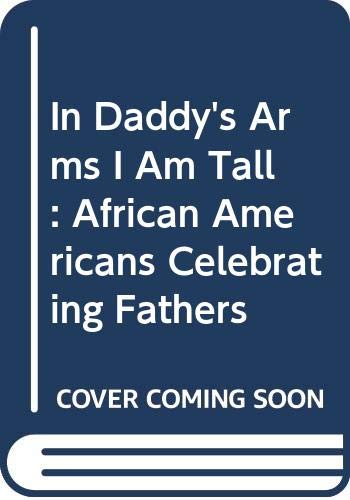 9780606204873: In Daddy's Arms I Am Tall: African Americans Celebrating Fathers