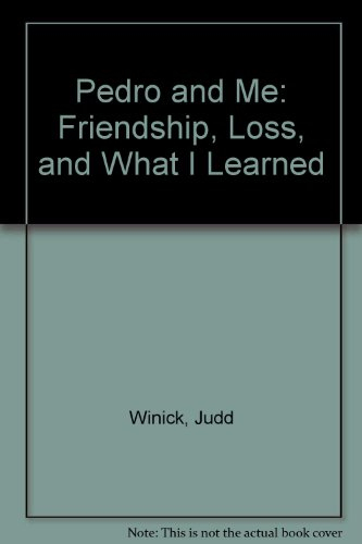 9780606205047: Pedro and Me: Friendship, Loss, and What I Learned