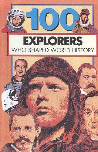9780606205214: 100 Explorers Who Shaped World History (100 Series)