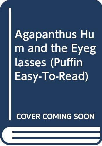 9780606205351: Agapanthus Hum and the Eyeglasses (Puffin Easy-to-Read)
