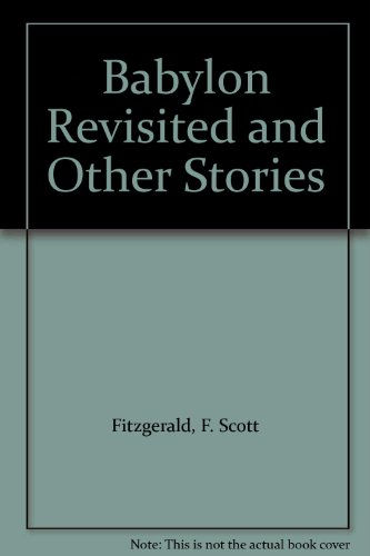 9780606205597: Babylon Revisited and Other Stories