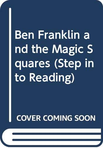 9780606205689: Ben Franklin and the Magic Squares (Step into Reading)
