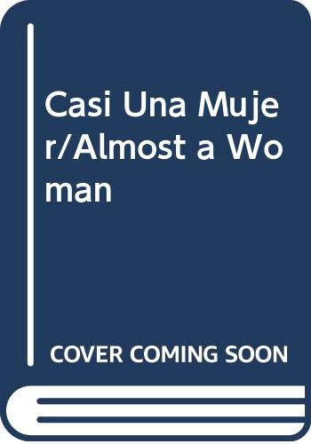 9780606205955: Casi Una Mujer/Almost a Woman