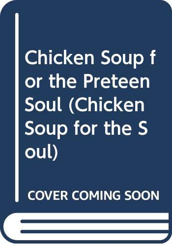 9780606205993: Chicken Soup for the Preteen Soul (Chicken Soup for the Soul)