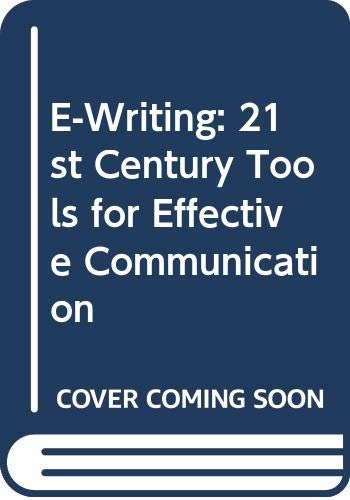 9780606206426: E-Writing: 21st Century Tools for Effective Communication
