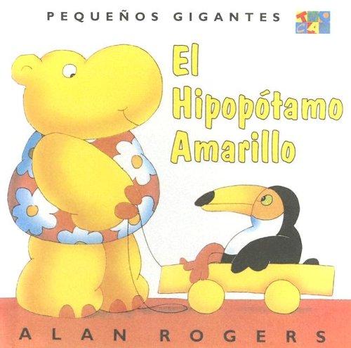 9780606207041: El Hipopotamo Amarillo (Pequenos Gigantes) (Spanish Edition)