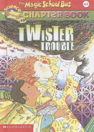 9780606207805: Twister Trouble (The Magic School Bus Chapter Book, No. 5)
