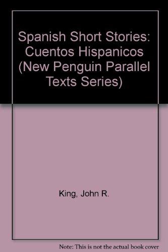9780606208215: Spanish Short Stories: Cuentos Hispanicos (New Penguin Parallel Texts Series)