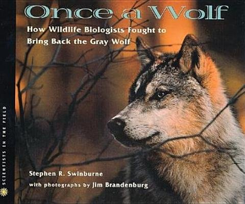 9780606208307: Once a Wolf: How Wildlife Biologists Fought to Bring Back the Gray Wolf