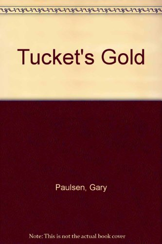 9780606209588: Tucket's Gold