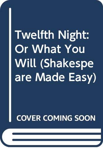 9780606209595: Twelfth Night: Or What You Will (Shakespeare Made Easy)