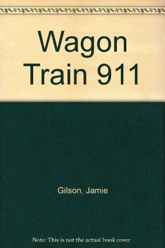 9780606209762: Wagon Train 911