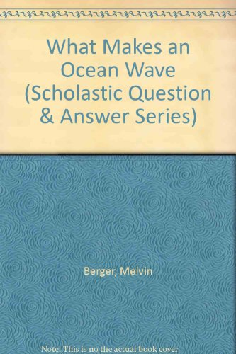 9780606209854: What Makes an Ocean Wave (Scholastic Question & Answer Series)