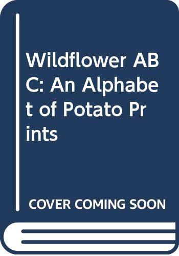 9780606209922: Wildflower ABC: An Alphabet of Potato Prints