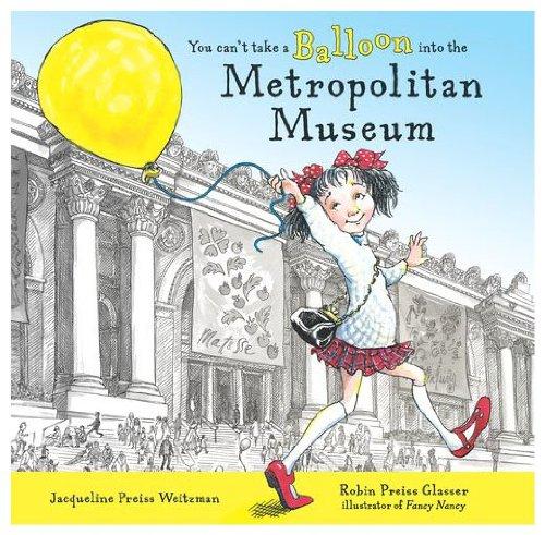 9780606210041: You Can't Take a Balloon into the Metropolitan Museum