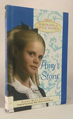 9780606210300: Amy's Story (Portraits of Little Women)